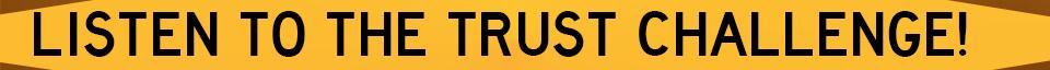Trust Challenge Web Banner Bottom - Listen